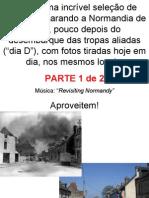 Normandia - Ontem e Hoje PARTE1