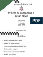 Projeto de Engenharia II - Rush Race - Final