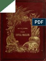 Steinen, Karl von den - Durch Central-Brasilien - Expedition zur Erforschung des Schingú im Jahre 1884 (1886)