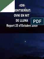 -Iom- Montserrat-ovni en Nit de Lluna-report 25 d'Octubre 2009