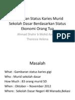 Gambaran Status Karies Murid Sekolah Dasar Berdasarkan Status
