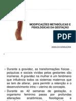 AULA 11-MODIFICAÇÕES FISIOLÓGICAS E METABÓLICAS GESTACIONAL.ppt