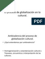 El proceso de globalización en lo cultural