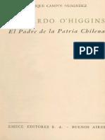 Historia Bernardo Ohiggins El Padre de La Patria Chilena de Campos Menendez