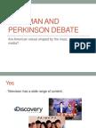 Postman and Perkinson debates