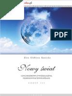 Elen Elżbieta Kanicka - Nowy świat czyli Rozmowy z wyższą jaźnią pismem intuicyjnym spisane cz3