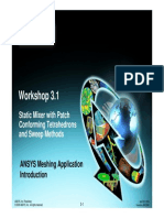 Static Mixer with Patch Conforming Tetrahedrons and Sweep Methods Workshop 3.1 ANSYS Meshing Application Introduction