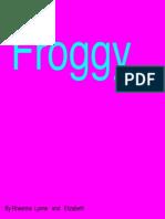 Froggy-Rheanna & Katie