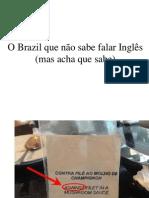 O Brazil que não sabe falar Inglês