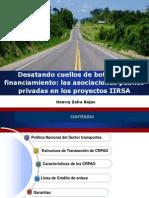 8 Henry Zaira - Desatando Cuellos de Botella Del Financiamiento, Las Asociaciones Publico-privadas en Los Proyectos IIRSA