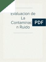 Evaluacion de La Contaminacion Ruido