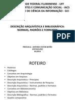 PROVA - DESCRIÇÃO ARQUIVISTICA E BIBLIOGRÁFICA - NORMAS PADRÕES E FORMATOS