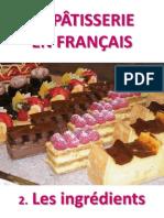 LA PATISSERIE EN FRANÇAIS - Les ingrédients