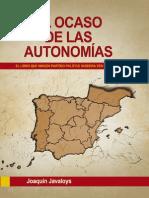 EL OCASO de LAS AUTONOMIAS El Libro Que Ningun Partido Politico Quisiera Ver Publicado