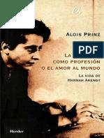 Alois Prinz. La filosofía como profesión o el amor al mundo. La vida de Hannah Arendt.