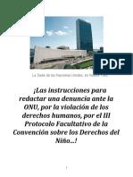 ¡Las instrucciones para redactar una denuncia ante la ONU, por la violación de los derechos humanos, por el III Protocolo Facultativo de la Convención sobre los Derechos del Niño...!