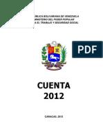 REPÚBLICA BOLIVARIANA DE VENEZUELA MINISTERIO DEL PODER POPULAR PARA EL TRABAJO Y SEGURIDAD SOCIAL CUENTA 2012 CARACAS,