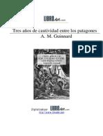 A.M. Guinnard-Tres años de cautividad entre los patagones ♫