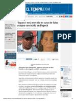 El caso del falso ataque con ácido en Bogotá - Noticias de Bogotá - Colombia - ELTIEMPO
