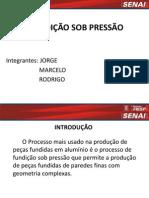 FUNDIÇÃO SOB PRESSÃO