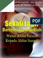 Berlemah-Lembutlah Wahai Ahlus-Sunnah Terhadap Ahlus-Sunnah (Syaikh Abdul Muhsin Al-Abbad)