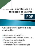 A Escola o professor e a formação de valores