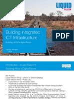 Day 1-Ben Roberts-Liquid Telecom-Building Integrated ICT Infrastructure Connected Kenya 2014