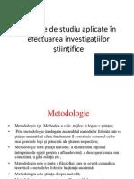 V.metode de Studiu Aplicate in Cercetarea Stiintifica