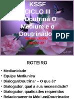 A Doutrina o Medium e o Doutrinador-MarisaL