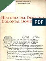 Wenceslao Vega B. - Historia Del Derecho Colonial Dominicano
