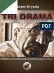 Ekrem Kryeziu Tri Drama