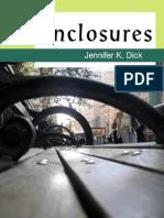 Enclosures by Jennifer K Dick