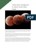 El eclipse total lunar inaugurará un ciclo de cuatro lunas rojas