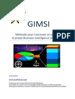 Pour concevoir et réaliser le projet Business Intelligence en totalité