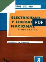 ELECTRICIDAD y LIBERACION NACIONAL-El Caso SEGBA- Jorge del Río