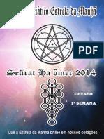 Ciem Sefirat 2014 Primeira Semana