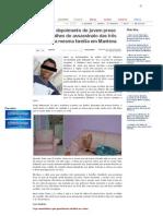 SiteBarra » Exclusivo_ depoimento do jovem preso revela detalhes do assassinato das três pessoas da mesma família em Mantena
