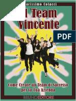 (eBook E-Book) Come Creare Un Team Di Successo Per La Tua Azienda _ Come Motivare e Stimolare i Tuoi Collaboratori a Svolgere Il Proprio Lavoro in Modo Ottimale
