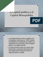 El Capital Publico y El Capital Monopolista