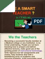 BE A SMART TEACHER ?