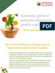 Sanatate, Igiena Si Educatie Alimentara Pentru Copii Prin Dunarea Catering