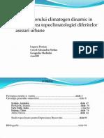 Rolul Factorului Climatogen Dinamic in Influentarea Topoclimatologiei Diferitelor Asezari Urbane