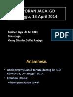 LAPORAN JAGA IGD 13 APRIL 2014.pptx