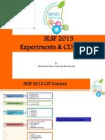 Presentation 2 SLSF 2013 Experiments & CD Content (1)