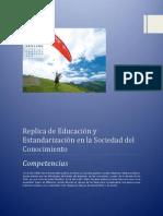 Replica de Educación y Estandarización en la Sociedad del Conocimiento