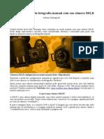 Explore o mundo da fotografia manual com sua câmera DSLR