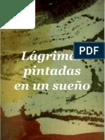 Lágrimas pintadas en un sueño * Alejandro Mos Riera