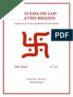 Ibn Asad - LA RUEDA de LOS CUATRO BRAZOS (Introducción Al Carácter Suprahistórico de La Humanidad) [Edición Digital]