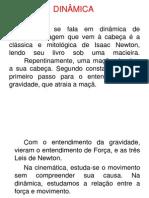( Aula 6 ) Dinâmica ( Leis de Newton )