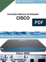 Aula Comandos Basicos de Roteador Mais Roteamento Estatico Cisco